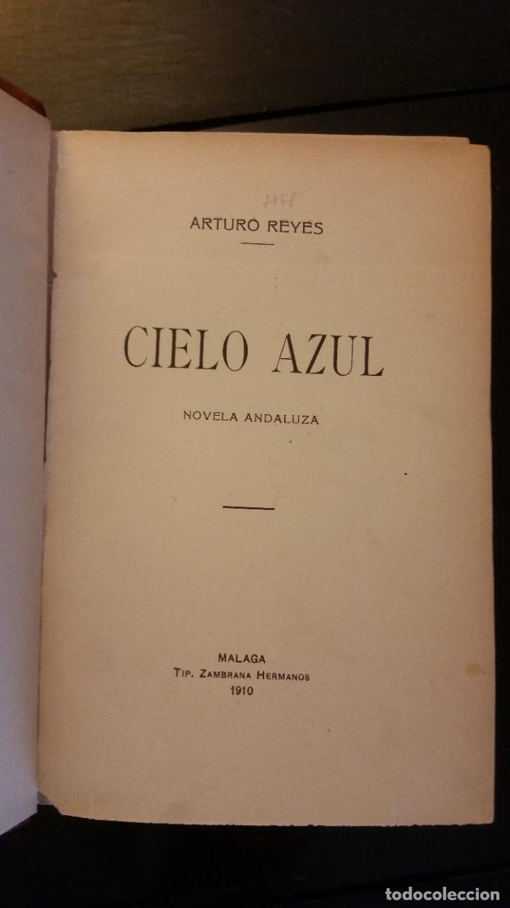 Libros antiguos: 1910 - ARTURO REYES - CIELO AZUL, NOVELA ANDALUZA - PRIMERA EDICIÓN - Foto 2 - 262459240