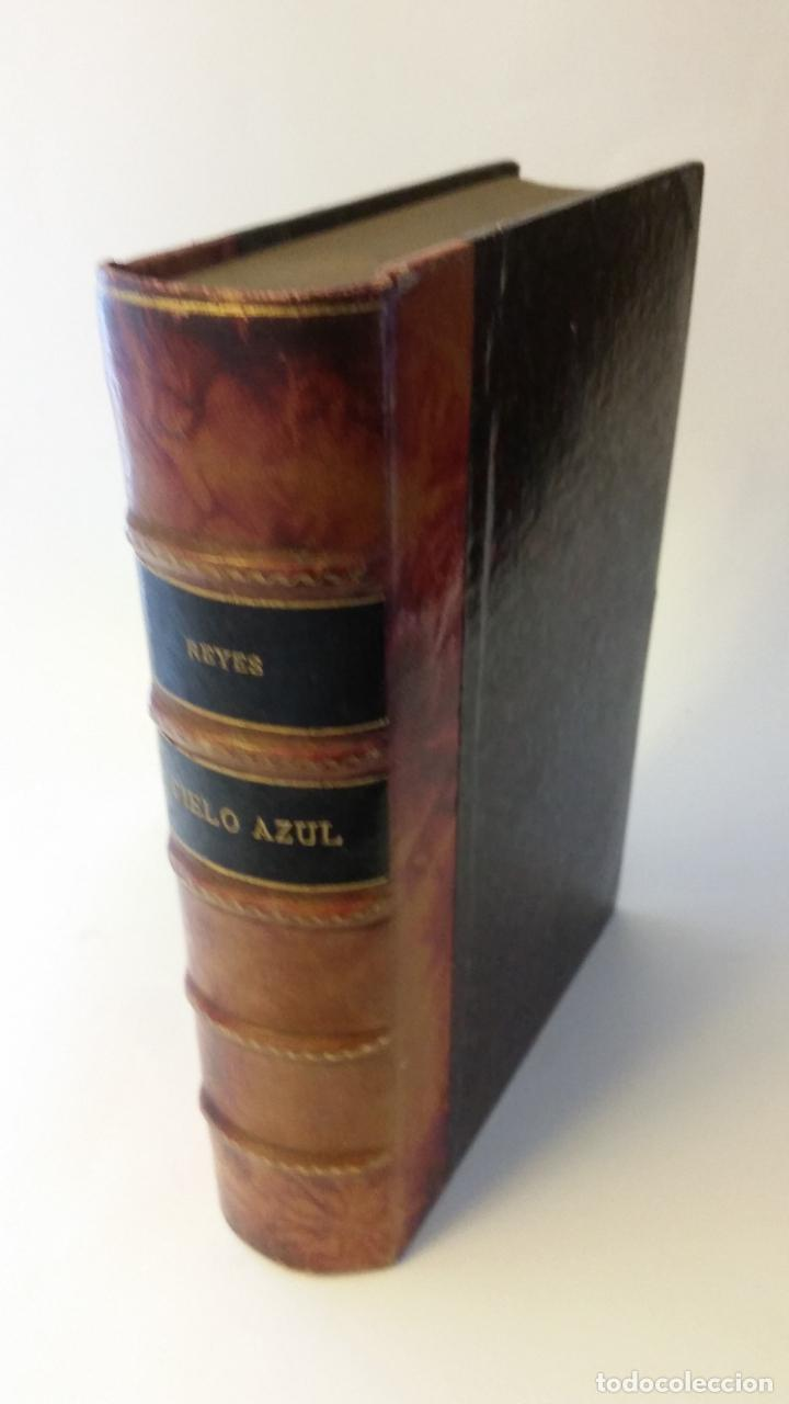 1910 - ARTURO REYES - CIELO AZUL, NOVELA ANDALUZA - PRIMERA EDICIÓN (Libros antiguos (hasta 1936), raros y curiosos - Literatura - Narrativa - Otros)
