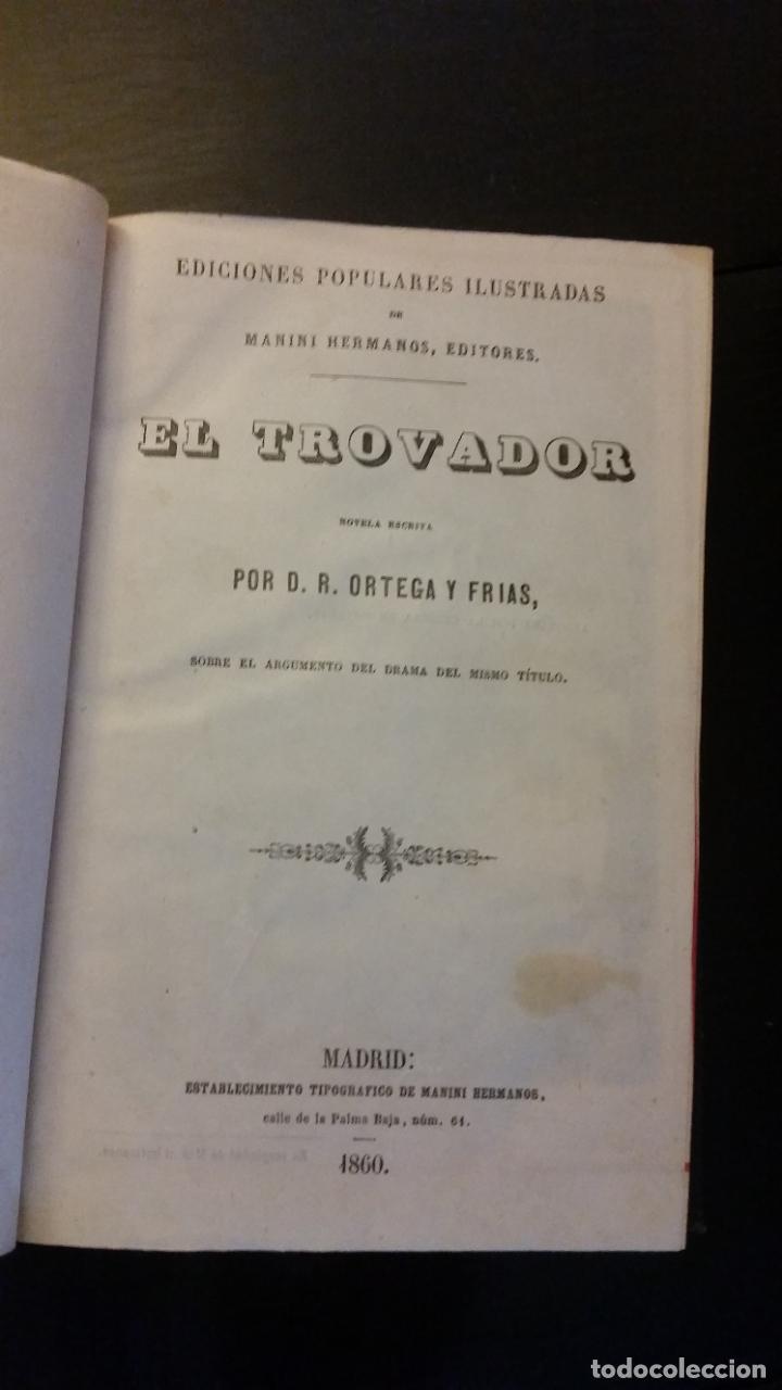 Libros antiguos: 1860 - R. ORTEGA FRÍAS - EL TROVADOR - PRIMERA ED. - Foto 3 - 262460310
