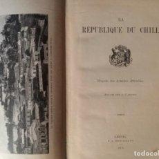 Libros antiguos: LA RÉPUBLIQUE DU CHILI (LA REPÚBLICA DE CHILE). Lote 262504175