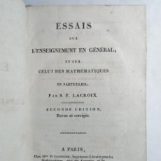 Libros antiguos: S. F. LACROIX. ESSAIS SUR L'ENSEIGNEMENT EN GÉNÉRAL, ET SUR CELUI DES MATHÉMATIQUES. 1816.. Lote 262531325