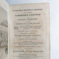 Libros antiguos: THOMAS MAWE, JOHN ABERCROMBIE. EVERY MAN HIS OWN GARDENER. BEING A COMPLETE GARDENER'S...1829.. Lote 262533530