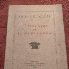 Libros antiguos: L'ENTUSIASME ES LA SAL DE L'ANIMA PER AMADEU VIDES 1927 BARCELONA LLIBRERIA VERDAGUER. Lote 262579835