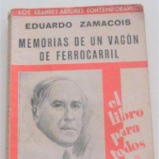 Libros antiguos: MEMORIAS DE UN VAGÓN DE FERROCARRIL - EDUARDO ZAMACOIS - LOS GRANDES AUTORES CONTEMPORÁNEOS Nº 19. Lote 262580755