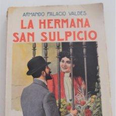 Libros antiguos: LA HERMANA SAN SULPICIO - ARMANDO PALACIO VALDÉS - RAMÓN SOPENA EDITOR - BARCELONA. Lote 262583770