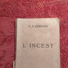 Libros antiguos: L'INCEST PER C.A. JORDANA 1927 REUS EDICIONS EL CAMP EN CATALÀ. Lote 262594480