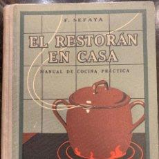 Libros antiguos: EL RESTORÁN EN CASA. MANUAL DE COCINA PRÁCTICA. F. SEFAYA. Lote 262594880