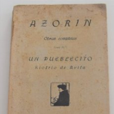 Libros antiguos: UN PUEBLECITO, RIOFRÍO DE ÁVILA - AZORÍN - OBRAS COMPLETAS - EDITORIAL CARO RAGGIO - MADRID 1927. Lote 262623845