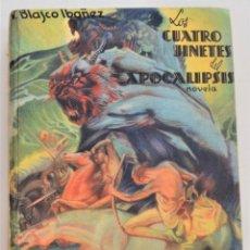 Libros antiguos: LOS CUATRO JINETES DEL APOCALIPSIS - VICENTE BLASCO IBÁÑEZ - OBRAS COMPLETAS - PROMETEO AÑO 1919. Lote 262625345