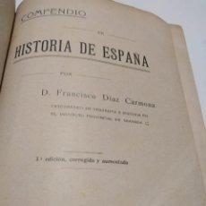 Libros antiguos: COMPENDIO DE HISTORIA DE ESPAÑA. (FRANCISCO DIAZ CARMONA) 3ª EDICION CORREGIDA Y AUMENTADA. 1911. Lote 262665945