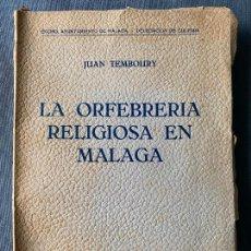 Libros antiguos: LA ORFEBRERÍA RELIGIOSA EN MÁLAGA , JUAN TEMBOURY , VOLUMEN IV , 1948 .. Lote 262687670
