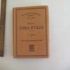 Libros antiguos: BREVE STORIA D´ITALIA DI PIETRO ORSI. EDIT. ULRICO HOEPLI. 1923. MANUALI HOEPLI. VOLUME SESTUPLO. Lote 262705505
