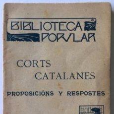Libros antiguos: CORTS CATALANES. PROPOSICIONS Y RESPOSTES.. Lote 123141955