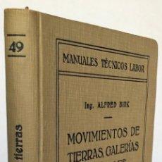 Libros antiguos: MOVIMIENTOS DE TIERRAS, GALERÍAS Y TÚNELES. - BIRK, ALFRED.. Lote 123164928