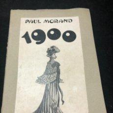 Libros antiguos: 1900 DE PAUL MORAND. LES EDITIONS DE FRANCE. IMPRESO EN 1931. EN FRANCES.. Lote 262737550