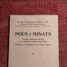 Libros antiguos: POUS I MINATS 1934 PER R-GAY I MONTAGUT I P.RIGAU I VILA LEGISLACIONS AIGUES SUBTERRANIES. Lote 262797720