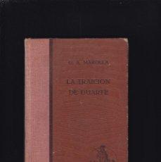 Libros antiguos: LA TRAICION DE DUARTE - G. A. MAROLLA - EDITORIAL ARALUCE 1932 / 1ª EDICION - ILUSTRADO. Lote 262840535