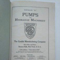 Libros antiguos: PUMPS AND HYDRAULIC MACHINERY (1919?), CATÁLOGO DE BOMBAS DE GOULDS MANUFACTURING COMPANY. Lote 262853945