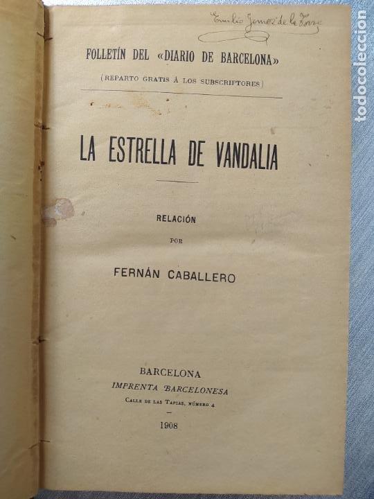 Libros antiguos: Folletin, La estrella de Vandalia, Fernan Caballero, 1908. Imprenta Barcelonesa, buen estado. - Foto 9 - 262854025