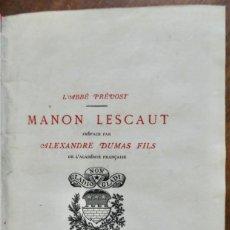 Libros antiguos: MANON LESCAUT- L'ABBÉ PRÉVOST- PRÉFACE ALEXANDRE DUMAS- ÉDITION GLADY -LONDON 1878. Lote 262883830