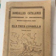 Libros antiguos: RÓNDALES CATALANES, ELS TRES CONSELLS, IL•LUSTRACIONS DE JUNCEDA. Lote 262933425