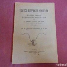 Libros antiguos: PRACTICAS MODERNAS DE VITICULTURA/A.PASCUAL RUILOPEZ/MADRID,1906/102 PAGINAS.. Lote 262965770