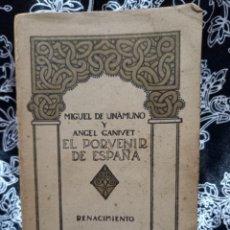 Libros antiguos: MIGUEL DE UNAMUNO Y ÁNGEL GANIVET - EL PORVENIR DE ESPAÑA - RENACIMIENTO - PRIMERA EDICIÓN - 1912. Lote 262982930