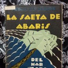 Libros antiguos: PEDRO DE RÉPIDE - LA SAETA DE ABARIS (DEL MAR NEGRO AL CARIBE) RENACIMIENTO - 1929. Lote 262986365