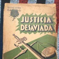 Libros antiguos: SILVESTRE CARDO - JUSTICIA DESVIADA - 1935. Lote 263009105