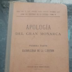 Libros antiguos: APOLOGIA DEL GRAN MONARCA, 1904. Lote 263029110