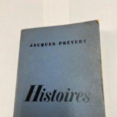 Libros antiguos: JACQUES PRÉVERT. HISTOIRES.. Lote 263181900