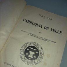 Libros antiguos: PARROQUIA SANTA MARTA DE VELLE DE ORENSE 1 EDICION DE 1936 FOTOS,DIBUJOS. Lote 263182260