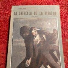 Libros antiguos: LA ESTRELLA DE LA GIRALDA NOVELA POR JOSE MAS 1918 MADRID. Lote 263209375