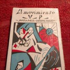 Libros antiguos: EL MOVIMIENTO V.P. NOVELA POR CANSINOS ASSENS EDITORIAL MUNDO LATINO. Lote 263210230