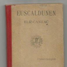 Libros antiguos: LIBRO ESUSCALDUNEN , ELIZ CANTAC. 1908. Lote 263637060