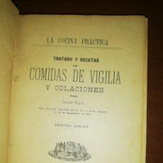 Libri antichi: LA COCINA PRÁCTICA TRATADO Y RECETAS DE COMIDAS DE VIGILIA Y COLACIONES, IBAR-KAM, LIB. DE JORNET. Lote 263650380