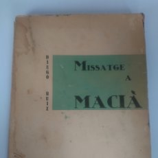 Libros antiguos: LIBRO MISSATGE A MACIA DIEGO RUIZ EDICIONS ARIEL BARCELONA 1931. Lote 263669155