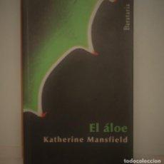 Libros antiguos: EL ÁLOE , KATHERINE MANSFIELD - EDICIONES BARATARIA MINUS. Lote 263677665