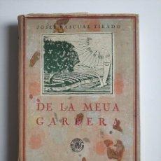 Libros antiguos: MAGNIFICO LIBRO, DE LA MEUA GARBERA JOSEP PASCUAL TIRADO - 1935 - VALENCIANO - CASTELLO DE LA PLANA. Lote 263680895