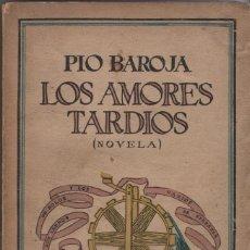 Libros antiguos: LOS AMORES TARDÍOS. PÍO BAROJA. CARO RAGGIO. 1926.. Lote 263693860