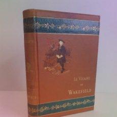 Libros antiguos: PRECIOSISIMO LIBRO EL VICARIO DE WAKEFIELD NOVELA COSTUMBRISTA MAS DE 135 AÑOS GRABADOS ILUMINADOS. Lote 263739225