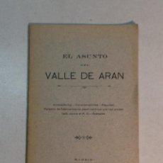 Libros antiguos: EL ASUNTO DEL VALLE DE ARÁN. Lote 263810170