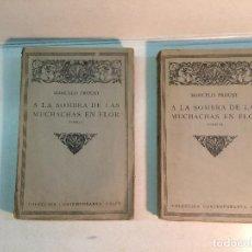 Libros antiguos: MARCEL PROUST: A LA SOMBRA DE LAS MUCHACHAS EN FLOR (TOMO I Y TOMO II) (1922). Lote 263810265