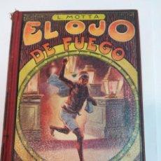 Libros antiguos: L. MOTTA EL OJO DE FUEGO SA4257. Lote 263940405