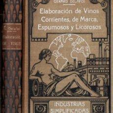 Libros antiguos: DELAFOI : ELABORACIÓN DE VINOS CORRIENTES, DE MARCA, ESPUMOSOS Y LICOROSOS (ROCH. C. 1930). Lote 264041490