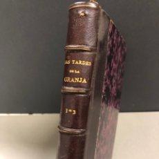 Libros antiguos: LAS TARDES DE LA GRANJA TOMO I Y II - 1863. Lote 264253068