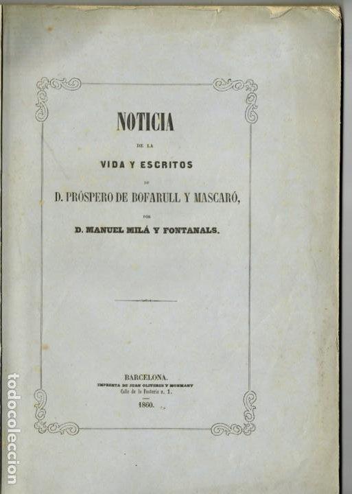 NOTICIA DE LA VIDA Y ESCRITOS DE D.PRÓSPERO DE BOFARULL M.MILÁ FONTANALS 1860 DEDICADO AUTOR (Libros Antiguos, Raros y Curiosos - Historia - Otros)
