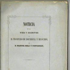 Libros antiguos: NOTICIA DE LA VIDA Y ESCRITOS DE D.PRÓSPERO DE BOFARULL M.MILÁ FONTANALS 1860 DEDICADO AUTOR. Lote 264300264