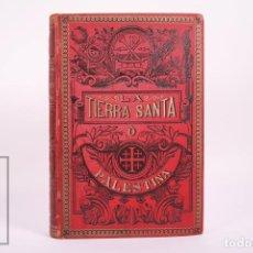 Libros antiguos: ANTIGUO LIBRO ILUSTRADO - LA TIERRA SANTA Ó PALESTINA / ANTONIO LLOR - ED. SALVADOR RIBAS 1896. Lote 264348604