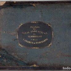 Libros antiguos: PLANOS DEL CANAL INDUSTRIAL DEL LLOBREGAT Y CAÑERIA DE BARCELONA FRANCISCO SOLER ORIGINAL. Lote 264419204